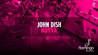 John Dish - Novva (Preview) [Flamingo Recordings]  [HD/HQ]