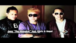 Juno The Hitmaker Ft. Khriz Y Angel @ Me Veo Mejor Sin Ti (Official Preview) (PROMO ONLY)