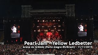 Pearl Jam - Yellow Ledbetter (Porto Alegre - 11/11/2015)