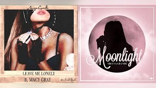 """Leave Me Moonlight"" (Mashup)  - Ariana Grande² ft. Macy Gray"