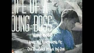 Yung Boss ft. Oz Tha God- I love My Enemies (prod. By Oz)