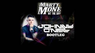 Marty Mone - Hit The Diff   (Johnny O'Neill Bootleg)