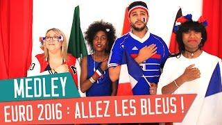 HYMNE EURO 2016 : Nos Chansons Pour Les Bleus
