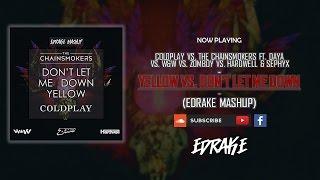 The Chainsmokers vs. Coldplay - Don't Let Me Down vs. Yellow (EDRAKE Mashup)