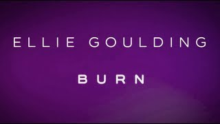 [HQ SOUND] Burn by Ellie Goulding with lyrics