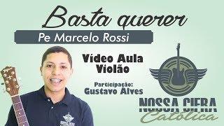 Basta Querer - Pe Marcelo Rossi (Vídeo Aula Violão)