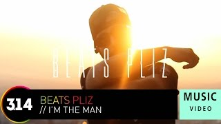 Beats Pliz - I'm The Man (Official Music Video HD)