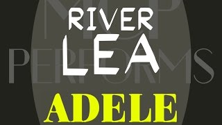 River Lea - Adele [cover by Molotov Cocktail Piano]