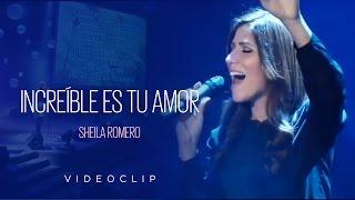 Increíble es tu amor (Videoclip oficial)