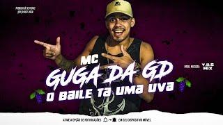 MC Guga da GD - O Baile ta Uma Uva (Video Oficial) V.D.S Mix