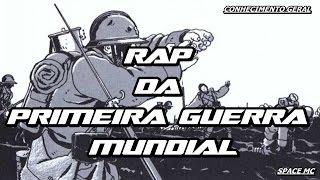 Rap da Primeira Guerra Mundial - Conhecimento Geral