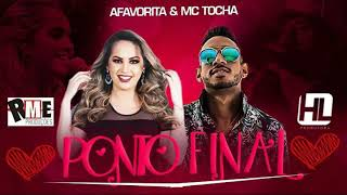 BANDA A FAVORITA  E MC TOCHA -  PONTO FINAL - MÚSICA NOVA 2017