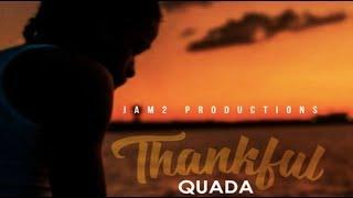 Quada - Thankful (Speed Riddim) February 2018