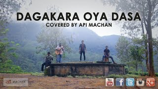 Dagakara Oya Dasa covered by Api Machan width=