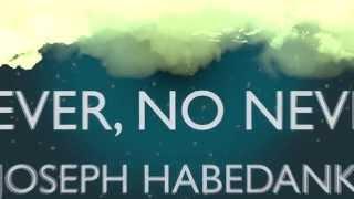 "Joseph Habedank ""Never No Never""  Lyric video"