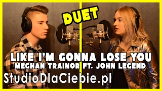 Like I'm Gonna Lose You - Meghan Trainor - ft. John Legend (cover by Monika Twaróg & Jakub Duda)