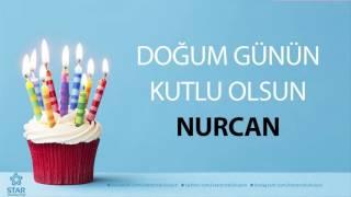 İyi ki Doğdun NURCAN - İsme Özel Doğum Günü Şarkısı
