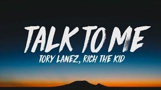 Tory Lanez, Rich The Kid - Talk To Me (Lyrics)