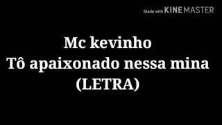 Mc kevinho-Tô apaixonado nessa mina(LETRA)