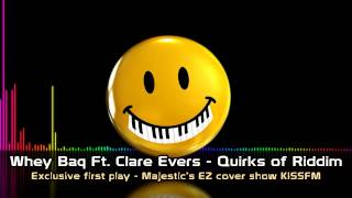 Whey Baq - Quirks of Riddem (Exclusive First Majestic cover show KISSFM)