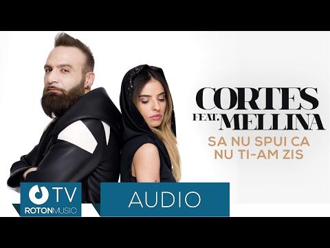Cortes feat. Mellina - Sa nu spui ca nu ti-am zis