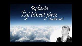 Roberto - Égi táncot jársz  (Emlék dal)