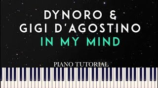 Dynoro & Gigi D'Agostino - In My Mind (Piano Tutorial + Sheets)