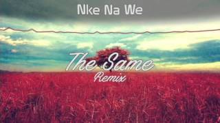 Kharfi X Dopesquad - Nke Na We [TheSame Remix]Free Download