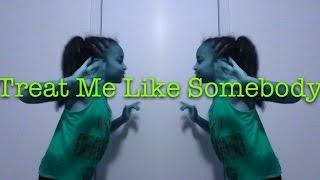 """""""Treat Me Like Somebody"""" Fan Video"""