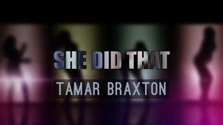 Tamar Braxton - She Did That (Lyric Video)
