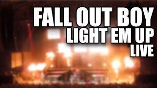Fall Out Boy Light Em Up Live