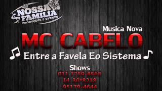 MC Cabelo   Entre a Favela e O Sistema Dj Gege)
