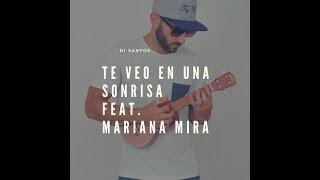 Di Santos-Te Veo en Una Sonrisa Feat. Mariana Mira on Deezer & iTunes (Official Lyric Video)