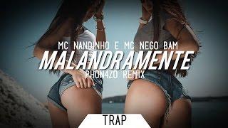 Mc Nandinho & Mc Nego Bam - Malandramente (Phon4zo Remix)