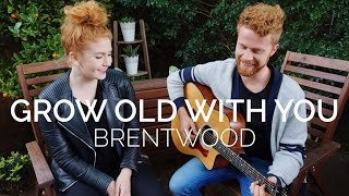 Grow Old With You - The Wedding Singer (Brentwood Cover)