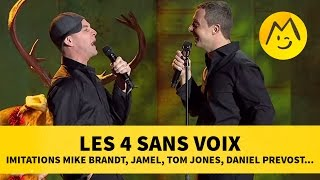 Les 4 Sans Voix - Imitations Mike Brandt, Jamel, Tom Jones, Daniel Prevost...