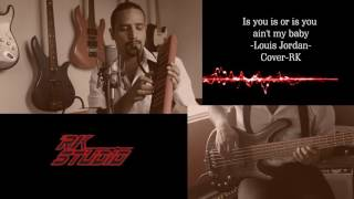 Is you is or is you ain't my baby - Louis Jordan - Cover RK