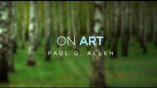 Paul G. Allen on Art