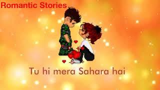 Tu hi meri zindagani hai -- Beautiful Romantic status video 😍-- Romantic Stories.mp3