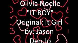 Olivia Noelle - It Boy (Jason Derulo - It Girl) Lyrics