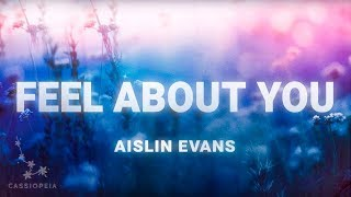 Aislin Evans - Feel About You (Lyrics)