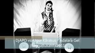 DjAPO vs. Ugur Karakus - Adalara Gel (ReggaBukaMix2011)