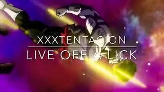 XXXTentacion - Live Off A Lick