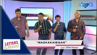 THE OPM HITMEN - MAGKAKAIBIGAN (NET25 LETTERS AND MUSIC)