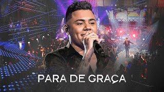 Felipe Araújo - Para de Graça - #PorInteiro