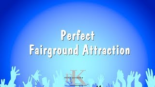 Perfect - Fairground Attraction (Karaoke Version)