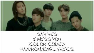 Say Yes - I Miss You (Color Coded HAN/ROM/ENG Lyrics)
