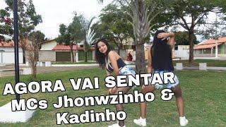 Agora Vai Sentar - MCs Jhowzinho & Kadinho | Primas.com (Coreografia) Dance Video
