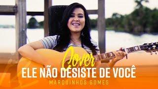"""Idma Brito - Cover """"Ele não desiste de você"""" (Marquinhos Gomes)"""