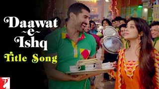 Download Mannat Song from Daawat-e-Ishq Movie by Shreya Ghoshal and Sonu Nigam